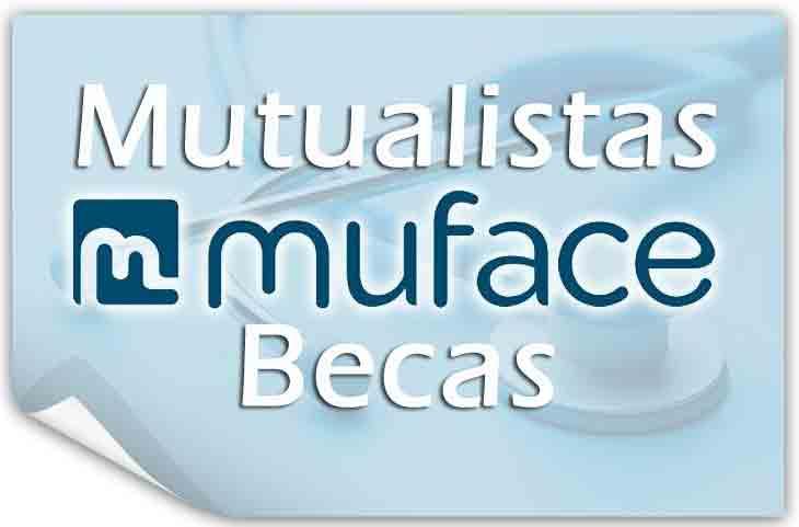 Becas Mutualistas Muface