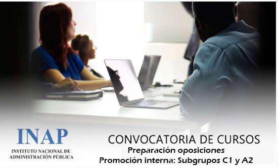 Cursos del INAP: preparación oposiciones Promoción Interna / Subgrupos C1 y A2