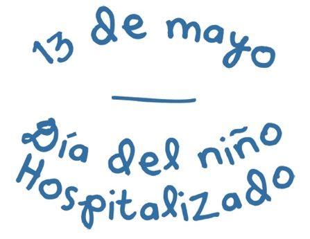 Día del Niño Hospitalizado 13 de mayo