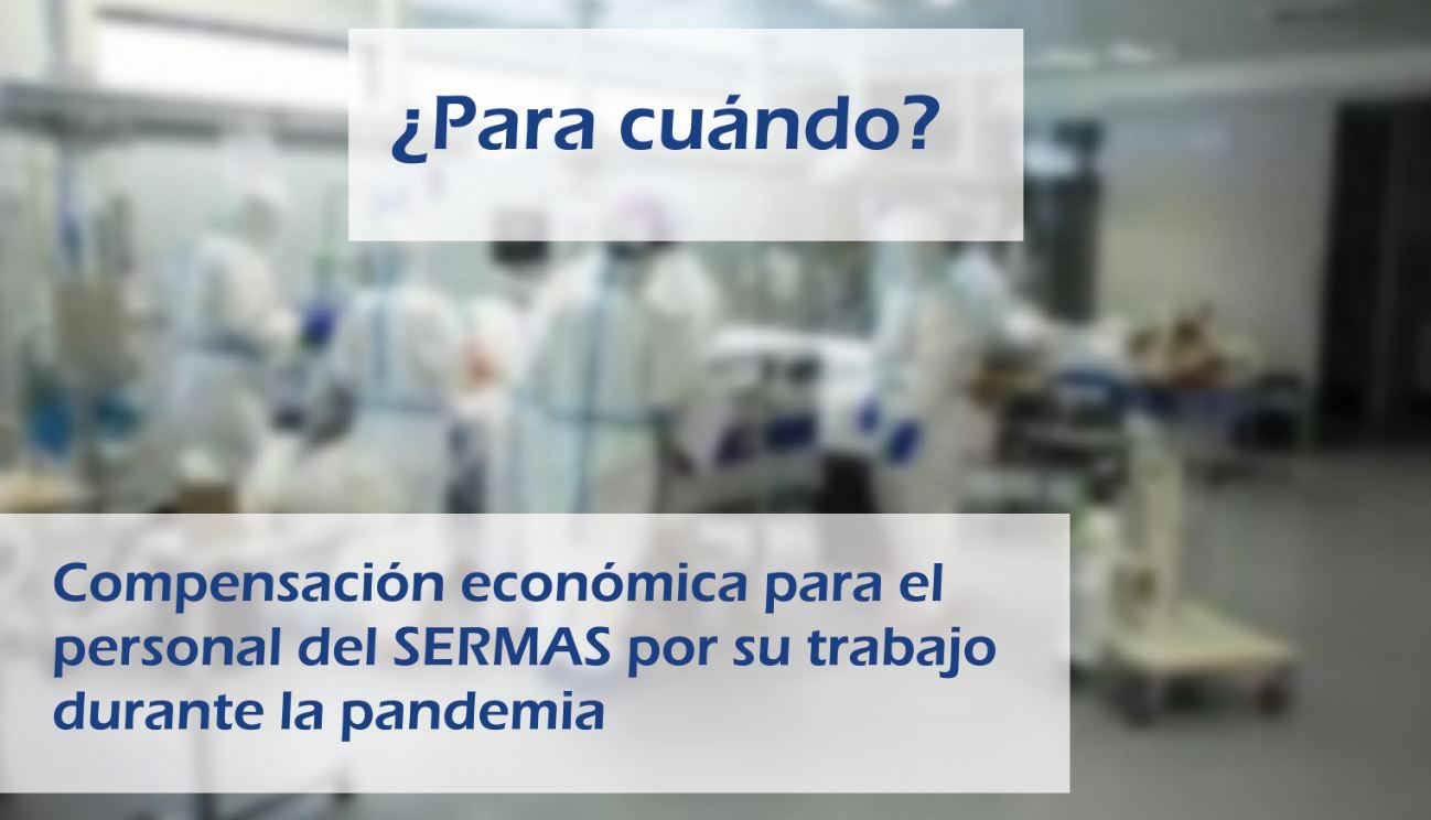 ¿Para cuándo una compensación económica para el personal del SERMAS por su trabajo durante la pandemia?
