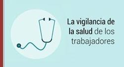 La Vigilancia de la Salud: Información práctica para los trabajadores
